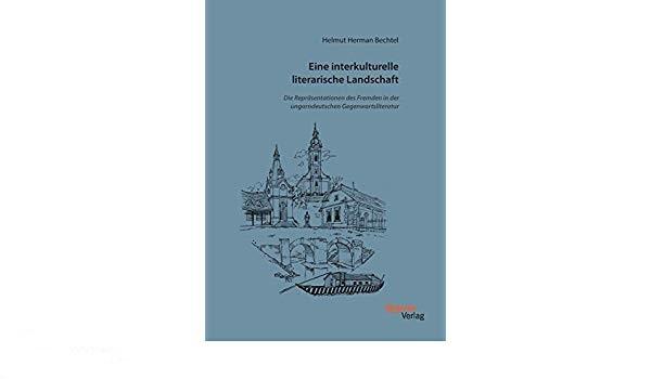 Helmut H. Bechtel: Eine interkulturelle literarische Landschaft (Buchtipp)